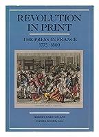 Revolution in Print: The Press in France, 1775-1800