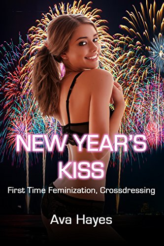New Year's Kiss: First Time Feminization, Crossdressing (English Edition)