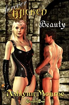 Forever Wicked: Beauty by [Monroe, Ashlynn]