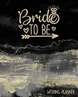 Bride to Be Wedding Planner: Funny Wedding Planning & Organizer Notebook with Checklists, Timelines and Budget Expense Worksheets