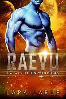 Raevu (Galaxy Alien Warriors Book 4) by [LaRue, Lara]