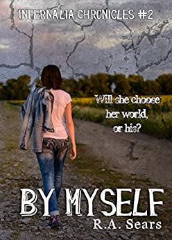 By Myself (The Infernalia Chronicles Book 2) by [Sears, R.A.]