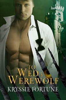 To Wed a Werewolf by [Fortune, Kryssie]