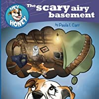 Hey Honey - the Scary Airy Basement (Hey, Honey!)