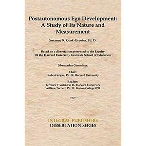 Postautonomous Ego Development: A Study of Its Nature and Measurement (Integral Publishers Dissertation)