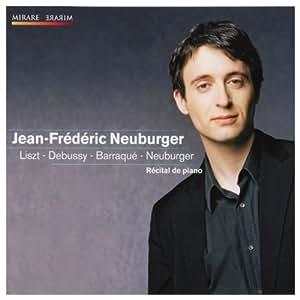 ピアノ・リサイタル・イン・パリ (Recital De Piano - Liszt, Debussy, Barraque, Neuburger / Jean-Frederic Neuburger) [輸入盤]