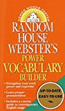 Random House Webster's Power Vocabulary Builder: Strengthen Your Word Power and Expertise; Learn Proper Pronunciation; Includes a Concise Guide to Contemporary English Usage