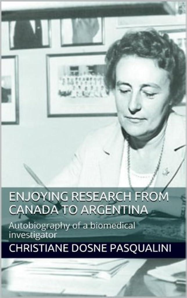 デンマーク感謝祭計算するENJOYING RESEARCH FROM CANADA TO ARGENTINA: Autobiography of a biomedical investigator (English Edition)