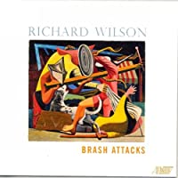 Richard Wilson: Brash Attacks
