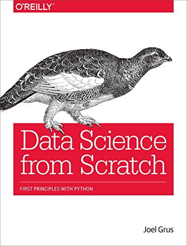 Download Data Science from Scratch: First Principles with Python 149190142X