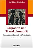 Migration und Transkulturalitaet: Neue Aufgaben in Psychiatrie und Psychotherapie