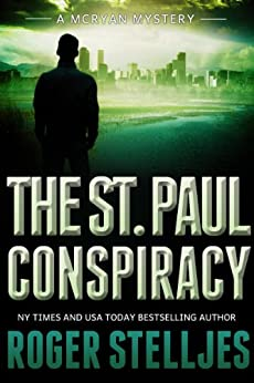 The St. Paul Conspiracy: A compelling crime thriller (Mac McRyan Mystery Series Book) by [Stelljes, Roger]