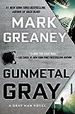 Gunmetal Gray: A Gray Man Novel