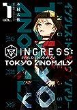 INGRESS:TOKYO ANOMALY1 (電撃コミックスNEXT)
