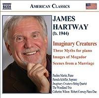 James Hartway: Imaginary Creatures; Three Myths by JAMES HARTWAY (2007-12-11)