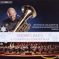 雪片 - クラシック・クリスマス (Snowflakes - A Classical Christmas / Oystein Baadsvik, Trondheim Symfoniorkester, Cantus)