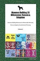 Mammut Bulldog 20 Milestones: Rescue & Adoption: Mammut Bulldog Milestones for Memorable Moments, Rescue, Adoption, Socialization & Training Volume 1