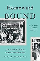 Homeward Bound: American Families in the Cold War Era