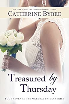 Treasured by Thursday (Weekday Brides Book 7) by [Bybee, Catherine]