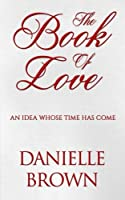 The Book of Love: An Idea Whose Time Has Come