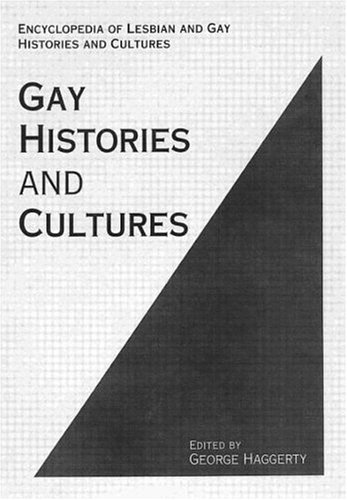 Encyclopedia of Lesbian and Gay Histories and Cultures