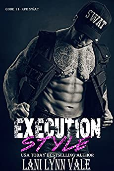 Execution Style (Code 11- KPD SWAT Book 4) by [Vale, Lani Lynn]