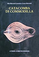 Catacomba Di Commodilla: Lucerne Ed Altri Materiali Dalle Gallerie 1, 8, 13 (Studia Archaeologica)