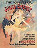 The Posters of Jules Chéret: 46 Full-Color Plates and an Illustrated Catalogue Raisonné, Second, Revised and Enlarged Edition 画像