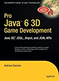 Pro Java 6 3D Game Development: Java 3D, JOGL, JInput and JOAL APIs (Expert's Voice in Java)
