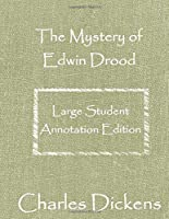 The Mystery of Edwin Drood: Large Student Annotation Edition: Formatted with wide spacing and margins and extra pages between chapters for your own notes and ideas (Write-on Literature)