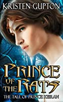 Prince of the Rats: The Tale Of Prince Keiran