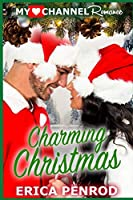 Charming Christmas (A MyHeartChannel Romance)