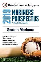 Seattle Mariners, 2019: A Baseball Companion