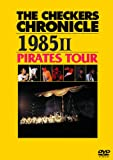 THE CHECKERS CHRONICLE 1985 II PIRATES TOUR (廉価版) [DVD] 画像