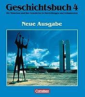 Geschichtsbuch. Neue Ausgabe 4: Die Menschen und ihre Geschichte in Darstellungen und Dokumenten. Von 1918 bis 1995