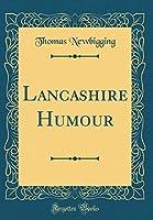 Lancashire Humour (Classic Reprint)