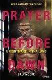 A Prayer Before Dawn: A Nightmare In Thailand (English Edition)