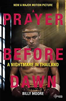 A Prayer Before Dawn: A Nightmare In Thailand by [Moore, Billy]