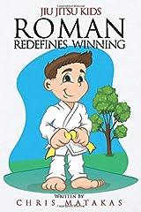 Jiu Jitsu Kids: Roman Redefines Winning Paperback