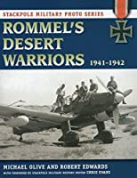 Rommel's Desert Warriors: 1941-1942 (Stackpole Military Photo Series) by Michael Olive Robert J. Edwards(2012-11-11)