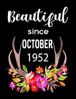 """Beautiful Since October 1952: 7.44"""" x 9.69"""" 100 pages 50 sheets Composition Notebook College Ruled Book"""