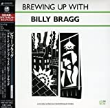 BREWING UP WITH BILLY BRAGG(紙ジャケット仕様)