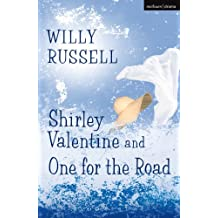Shirley Valentine & One For The Road (Modern Plays)