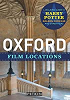 Oxford Film Locations: A Walking Guide to Harry Potter and Others (Pitkin Guides)
