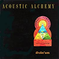 Arcan'um by Acoustic Alchemy (1996)