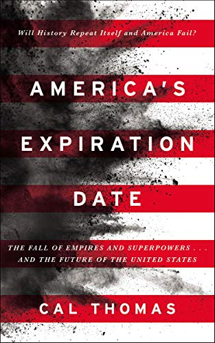 America's Expiration Date: The Fall of Empires and Superpowers . . . and the Future of the United States (English Edition)