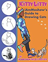 Kitty Litty: iAmMoshow's Guide to Drawing Cats