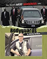 Bodyguards (The World's Most Dangerous Jobs)