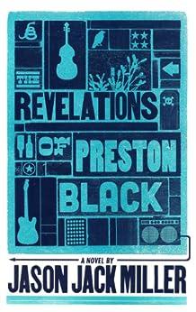 The Revelations of Preston Black (Murder Ballads and Whiskey Book 3) by [Miller, Jason Jack]