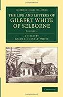 The Life and Letters of Gilbert White of Selborne (Cambridge Library Collection - Zoology)